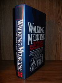 Walking Medicine: The Lifetime Guide to Preventive and Rehabilitative Exercise walking Programs