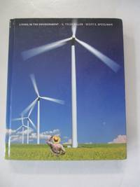 Living in the Environment: Concepts, Connections, and Solutions, 16th Edition