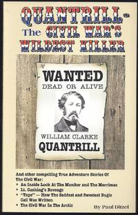 Quantrill: The Wildest Killer of the Civil War & Other Stories (True Adventure Stories from...