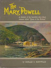 THE 'MARY POWELL' : A History of the Beautiful Side-Wheel Steamer Called 'Queen of the Hudson'
