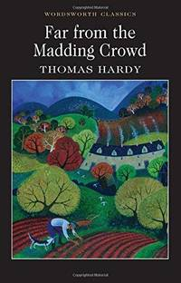image of Far from the Maddening Crowd (Wordsworth Classics)