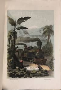 History of the Mexican Railway - Wealth of Mexico, in the Region Extending  from the Gulf to the Capital of the Republic, Considered in Its  Geological, Agricultural, Manufacturing and Commercial Aspect: With  Scientific, Historical and Statistical Notes