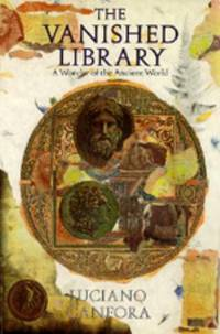 The Vanished Library : A Wonder of the Ancient World