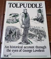 image of TOLPUDDLE An Historical Account Through The Eyes Of George Loveless