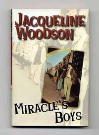 Miracle's Boys  - 1st Edition/1st Printing by  Jacqueline Woodson - First Edition; First Printing - 2000 - from Books Tell You Why, Inc. (SKU: 14970)