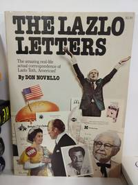 The Lazlo Letters: the Amazing Real-Life Actual Correspondence of Lazlo Toth, American!