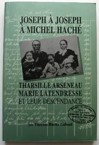 image of Joseph à Joseph à Michel Haché. Tharsille Arseneau, Marie Latendresse et leur descendance