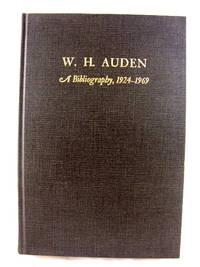 W. H. Auden: A Bibliography, 1924 - 1969