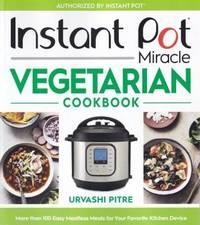 Instant Pot Miracle Vegetarian