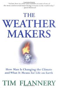 image of The Weather Makers: How Man Is Changing the Climate and What It Means for Life on Earth