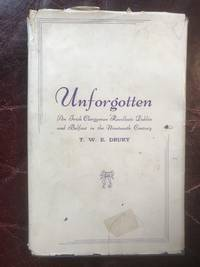 Unforgotten An Irish Clergyman Recollects Dublin and Belfast in the Nineteenth Century