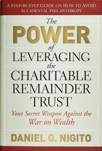 image of The Power of Leveraging the Charitable Remainder Trust: Your Secret Weapon Against the War On Wealth
