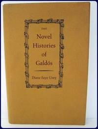 THE NOVEL HISTORIES OF GALDOS ;