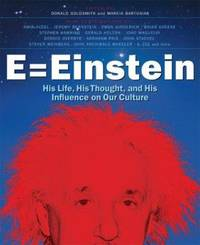 E = Einstein: His Life, His Thought, and His Influence on Our Culture
