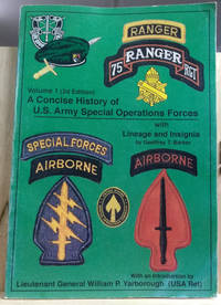 A Concise History of U. S. Army Special Operations Forces:  With Lineage  and Insignia, Volume 1