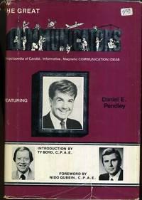 The Great Communicators (Featuring Daniel E Pendley)  Enclopedia of  Candid, Informative,...