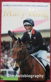 image of Mary King The Autobiography. World Equestrian Games Gold Medallist.
