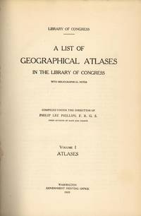 A List of Geographical Atlases in the Library of Congress. Four Volumes. (1909-1920)