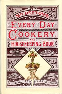 image of Mrs Beeton's Every-day Cookery and Housekeeping Book: with over 1650 Practical Receipts and 142 coloured Illustrations
