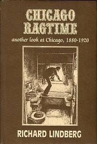 Chicago Ragtime: Another Look At Chicago, 1880-1920