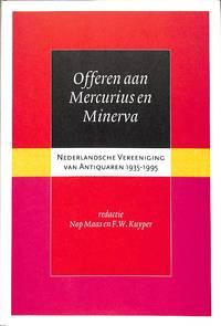 Offeren aan Mercurius en Minerva. Nederlandsche Vereeniging van Antiquaren  1935-1995.