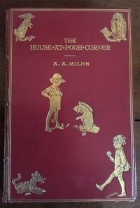 The House at Pooh Corner (Rocco Forte's Copy) by  A. A Milne - First Edition - 1928 - from Rickaro Books Ltd (SKU: 056152)