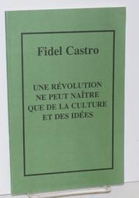 image of Une révolution ne peut naître que de la culture et des idées. Allocution prononcée au Grand Amphithéâtre de l'Université centrale du Venezuela, le 3 février 1999. Bref prologue de l'auteur