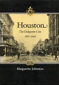 image of Houston: The Unknown City, 1836-1946