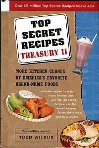 Top Secret Recipes Treasury II: More Kitchen Clones Of America's Favorite Brand-Name Foods