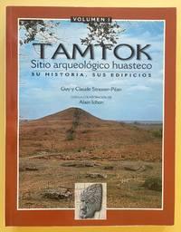 TAMTOK : SITIO ARQUEOLOGICO HUASTECO / SITE ARCHEOLOGIQUE HUASTEQUE