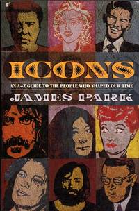ICONS: An A-Z Guide to the People Who Shaped Our Time