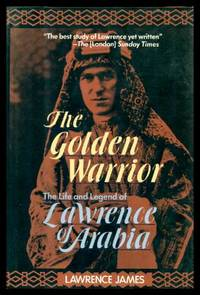 THE GOLDEN WARRIOR - The Life and Legend of Lawrence of Arabia