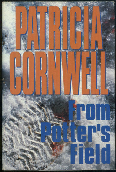 FROM POTTER'S FIELD, Cornwell, Patricia D.
