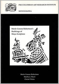 Merle Greene Robertson's Rubbings of Maya Sculpture (Pre-Columbian Art Research Institute Monograph 6)