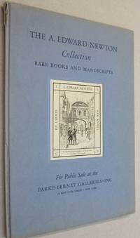 The A. Edward Newton Collection of Books and Manuscripts; to be Sold at Auction by the Parke Bernet Galleries, Inc by A. Edward Newton - Hardcover - 1941 - from Midway Used and Rare Books and Biblio.com