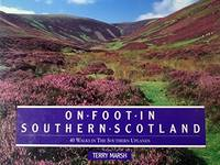 image of On Foot in Southern Scotland: 40 Walks in The Southern Uplands