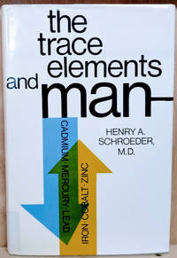 image of The Trace Elements and Man:  Some Positive and Negative Aspects