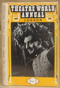 image of Theatre World Annual ( London )  - A Pictorial Review Of West End Productions With A Record Of Plays And Players, Number 3 : 1st June 1951 - 31st May 1952