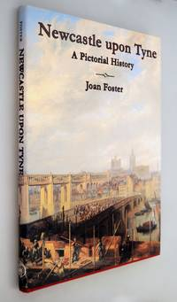 Newcastle upon Tyne : a pictorial History