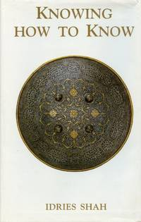 image of Knowing How to Know: A Practical Philosophy in the Sufi Tradition