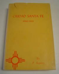 Ciudad Santa Fe: Territorial Days, 1846-1912