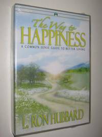 image of The Way to Happiness : A Common Sense Guide to Better Living [Audio]