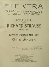 [Op. 58]. Elektra Tragödie in einem Aufzuge von Hugo von Hofmannsthal ... Klavier-Auszug mit Text von Otto Singer. [Piano-vocal score]