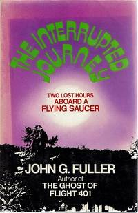 Interrupted Journey: Two Lost Hours Aboard a Flying Saucer