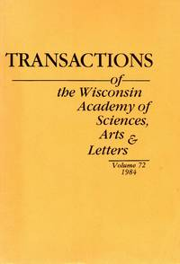 Transactions of the Wisconsin Academy of Sciences, Arts & Letters, v72; 1984