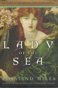 THE LADY OF THE SEA: The Third of the Tristan and Isolde Novels.