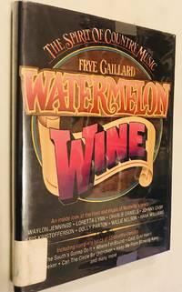 Watermelon Wine: The Spirit of Country Music