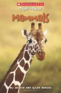 Scholastic True or False: Mammals (Scholastic True Or False) by Melvin Berger - Paperback - 2011-08-01 - from Books Express and Biblio.com