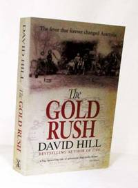 image of The Gold Rush The fever that forever changed Australia