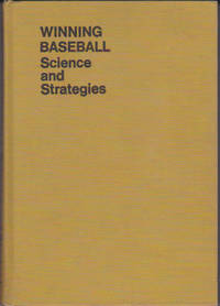 Winning Baseball : Science and Strategies